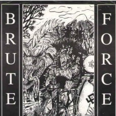 """Brute Force  – Yesterday, Today & Forever - 7"""""""