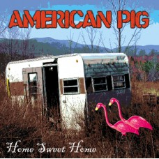 American Pig - Home Sweet Home - CD