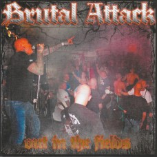 """Brutal Attack  - Out In The Fields - 7"""""""