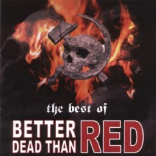 Better Dead Than Red - The Best Of... - CD