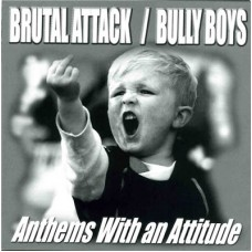 Brutal Attack / Bully Boys  ‎- Anthems With An Attitude - CD