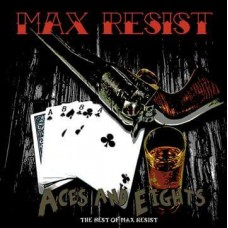 Max Resist - Aces and Eights: The Best of Max Resist - CD